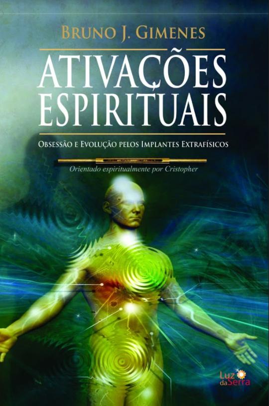 Livro azul com luzes amarelas. Título no centro: Ativações Espirituais de Bruno Gimenes e orientado pelo espírito Cristopher. Luz da Serra Editora.