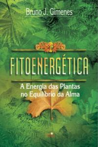Capa do Livro Fitoenergética A Energia das Plantas no Equilíbrio da Alma da Luz da Serra Editora. Livro verde com ilustrações de folhas. Autor: Bruno Gimenes.
